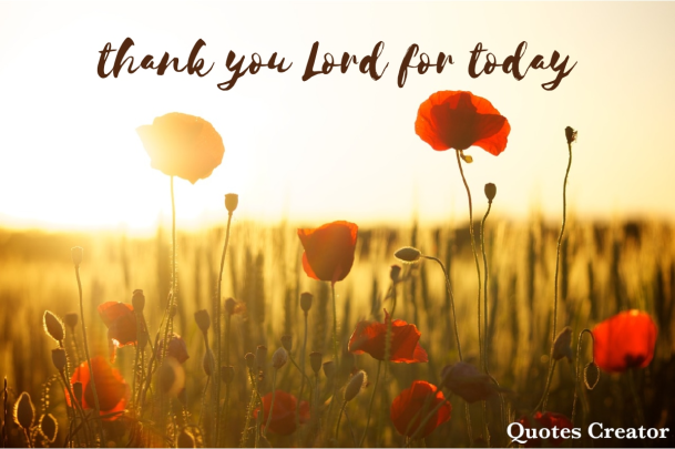 thank you Lord for today